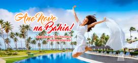 VIRADA DE ANO INESQUECÍVEL NOS MELHORES RESORTS DA BAHIA